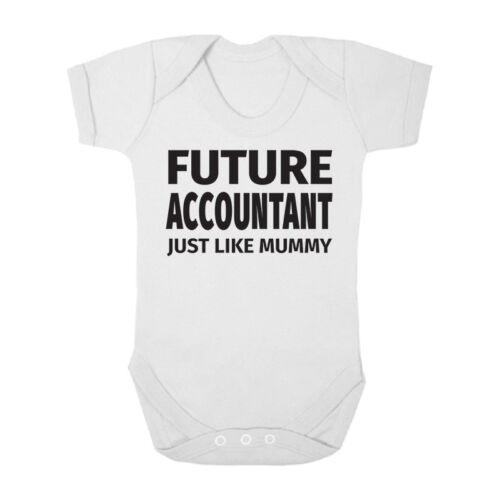 Future Accountant Just Like Mummy Cute Boys and Girls Baby Vest Bodysuit