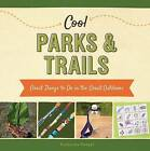 Cool Parks & Trails:  Great Things to Do in the Great Outdoors by Katherine Hengel (Hardback, 2015)
