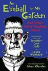 An Eyeball in My Garden: And Other Spine-Tingling Poems by Laura Wynkoop, Jennifer Cole Judd (Paperback, 2014)