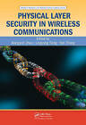 Physical Layer Security in Wireless Communications by Taylor & Francis Inc (Hardback, 2013)