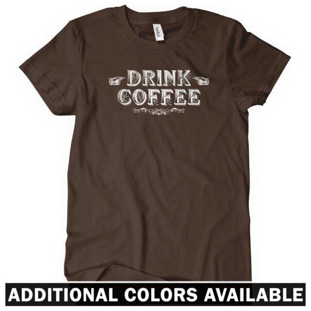 Drink Coffee Women's T-shirt S-2X