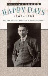 Read Happy Days Menckens Autobiography 1880 1892 By Hl Mencken