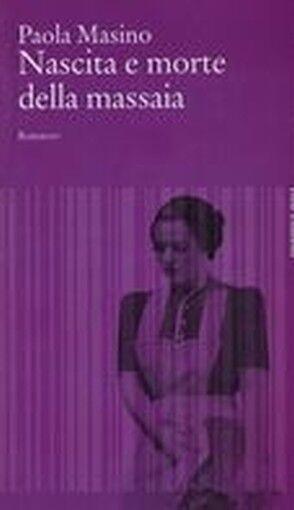 # NASCITA E MORTE DELLA MASSAIA Masino Paola ISBN
