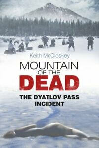 Mountain-of-the-Dead-The-Dyatlov-Pass-Incident-by-Keith-McCloskey-9780752491486