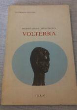 Valeriano Cecconi - VOLTERRA, PROFILO DI UNA CITTA' ETRUSCA - 1981 -1°Ed.Tellini