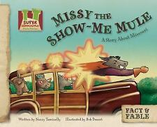 Missy the Show-Me Mule: A Story About Missouri (Fact & Fable: State Stories Set