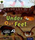 Oxford Reading Tree Infact: Oxford Level 1: Under Our Feet by Charlotte Raby (Paperback, 2016)
