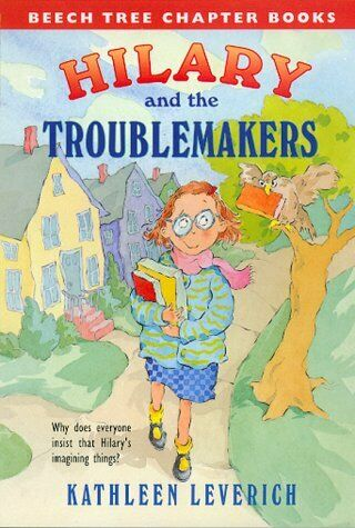 Hilary and the Troublemakers  Beech Tree Chapter Books