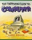The Cartoon Guide to Computers by Larry Gonnick and Mark Wheelis (1991, Paperback)