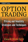 Option Trading: Pricing and Volatility Strategies and Techniques by Euan Sinclair (Hardback, 2010)
