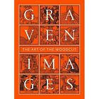Graven Images: The Art of the Woodcut by Jon Crabb (Hardback, 2017)