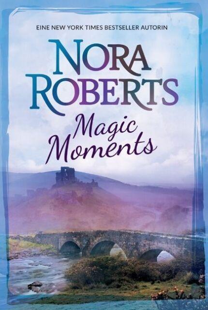 Magic Moments von Nora Roberts (2012, Taschenbuch)