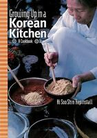 Growing up in a Korean Kitchen : A Cookbook by Hi Soo Shin Hepinstall (2001,...