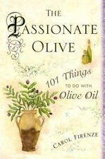 The Passionate Olive: 101 Things to Do with Olive Oil-ExLibrary