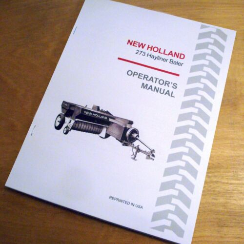 New Holland 273 Baler Hayliner Operator/'s Owners Book Guide Manual NH