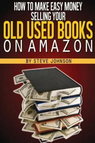 How To Make Easy Money Selling Your Old Used Books On Amazon By Steve Johnson 2013 Trade Paperback For Sale Online Ebay