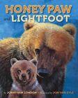 Honey Paw and Lightfoot by Jonathan London (Hardback, 2014)