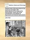 General View of the Agriculture of the County of Lancaster: With Observations on the Means of Its Improvement. Drawn Up for the Consideration of the Board of Agriculture and Internal Improvement by John Holt (Paperback / softback, 2010)