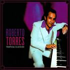 Tropical Classics * by Roberto Torres (CD, 2013, Select-O-Hits)
