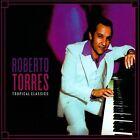 Tropical Classics * by Roberto Torres (CD, 2013, Select-O-Hits)