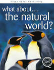 The Natural World? by Steve Parker, Brian Williams, Ruper Matthews (Paperback, 2007)