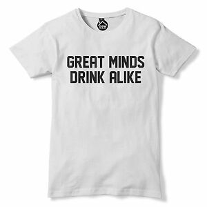 14953d2a Great Minds Drink Alike T Shirt Funny Drinking Drunk Beer Wine ...