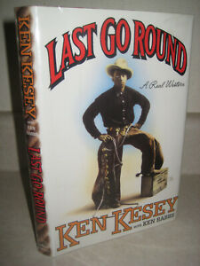 LAST GO ROUND Ken Kesey SIGNED 1st Edition First Printing WESTERN Inscribed