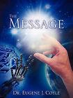 The Message by Eugene J Coyle (Paperback / softback, 2010)