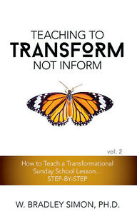 Details about Teaching to Transform Not Inform 2: How to Teach a    (Sunday  School Teacher)