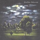 Delta Moon by Delta Moon (CD, Mar-2002, Delta Moon)