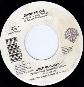 """DAWN SEARS - Good Goodbye 7"""" 45"""