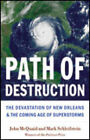 Path of Destruction: The Devastation of New Orleans and the Coming Age of Superstorms by John McQuaid, Mark Schleifstein (Hardback, 2006)