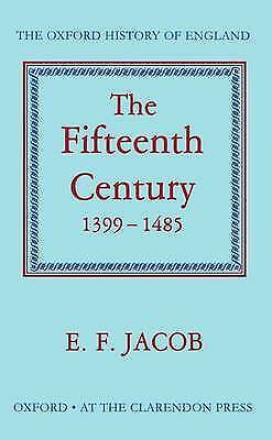 1 of 1 - THE OXFORD HISTORY OF ENGLAND: THE FIFTEENTH CENTURY, 1399-1485., Jacob, E. F.,