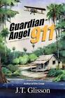 Guardian Angel 911 by J T Glisson 9781886104198 Paperback 2005