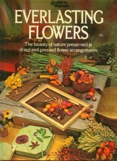 "Everlasting Flowers (""Golden Hands"") By Moyna McWilliam, Dorothy Shipman"