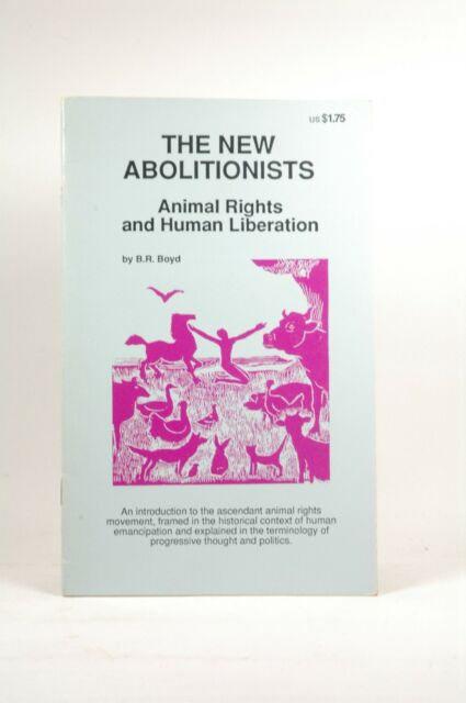 The New Abolitionists: Animal Rights and Human Liberation, Billy Ray Boyd - Tate