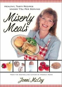 Miserly Meals: Healthy, Tasty Recipes Un