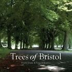 Trees of Bristol by Tony D'Arpino, Frank Drake (Paperback, 2014)