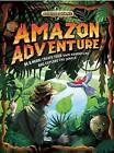 Amazon Adventure by Dan Green (Hardback, 2013)
