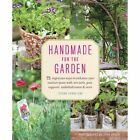 Handmade for the Garden: 75 Ingenious Ways to Enhance Your Outdoor Space with DIY Tools, Pots, Supports, Embellishments, and More by Susan Guagliumi (Paperback, 2014)