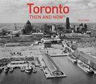 Toronto: Then and Now(r) by Doug Taylor (Hardback, 2016)
