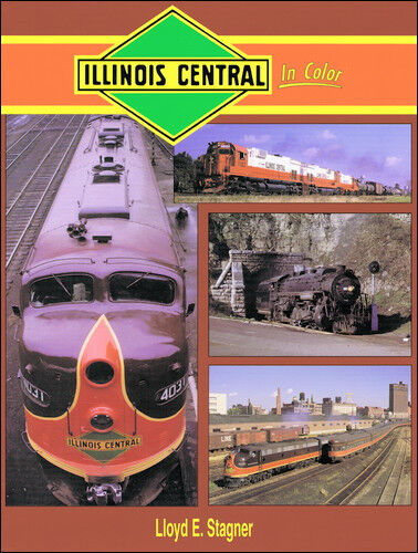Illinois Central in Colore  con Vapore & Diesel Locomotive  Nuovo Libro