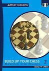 Build Up Your Chess: v. II: Beyond the Basics by Artur Yusupov (Paperback, 2008)