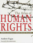 The Atlas of Human Rights: Mapping Violations of Freedom Around the Globe by Andrew Fagan (Paperback, 2010)