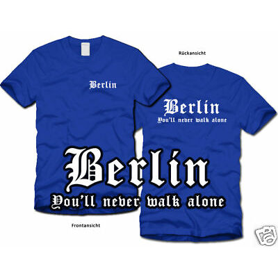 BERLIN * Never walk alone * Fan-T-Shirt * Ultras * S-XL