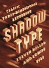 Shadow Type: Classic Three-Dimensional Lettering by Steven Heller (Paperback / softback, 2014)