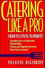 Catering Like a Pro: From Planning to Profit by Francine Halvorsen (Paperback, 1994)
