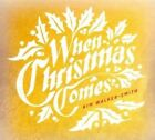 When Christmas Comes 0040232127137 by Kim Walker-smith CD