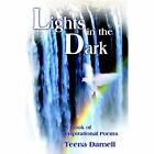Lights in The Dark a Book of Inspirational Poems 9781420878684 by Teena Darnell