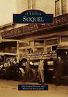 Soquel by Soquel Pioneer and Historical Association (Paperback / softback, 2011)